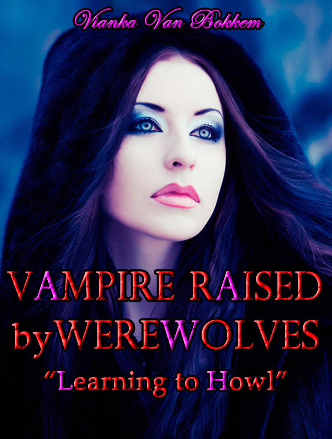 Vampire Raised by Werewolves: Learning to Howl