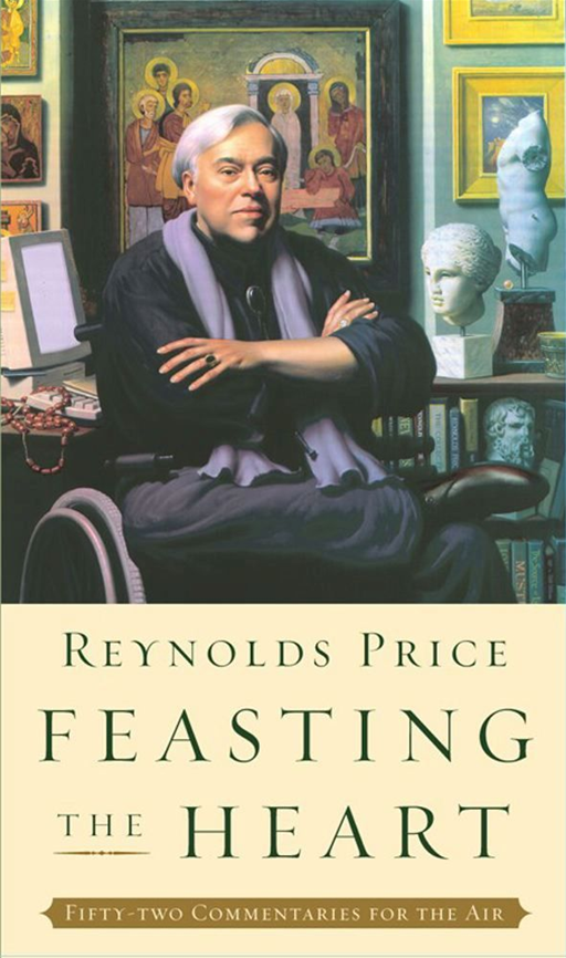 Feasting the Heart By: Reynolds Price