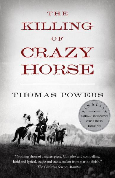 The Killing of Crazy Horse By: Thomas Powers