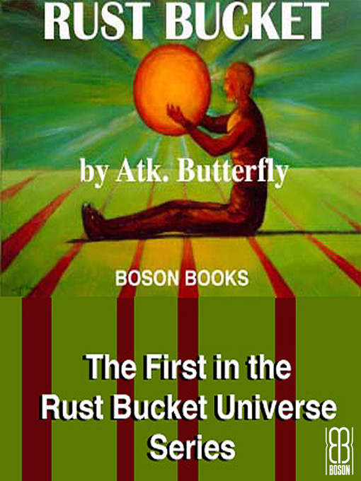 Rust Bucket: Book1, The Rust Bucket Universe series
