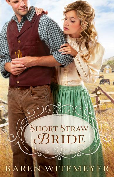 Short-Straw Bride By: Karen Witemeyer
