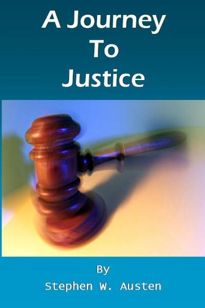 A Journey To Justice By: Stephen Austen