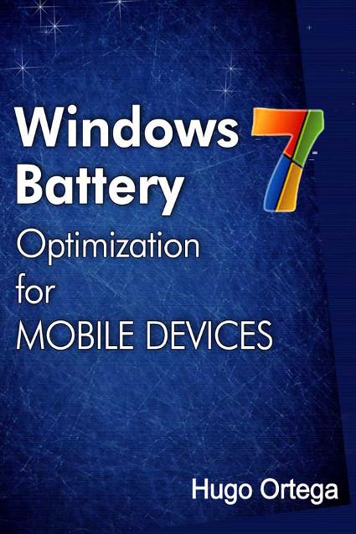 Hugo Ortega - Windows 7: Battery Optimization for Mobile Devices