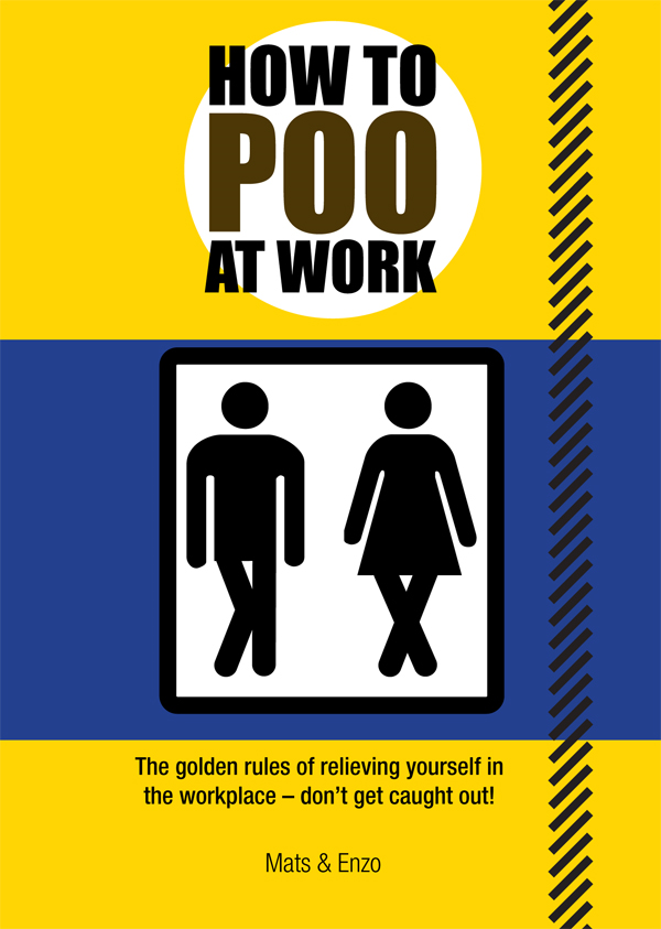 How to Poo at Work By: Mats