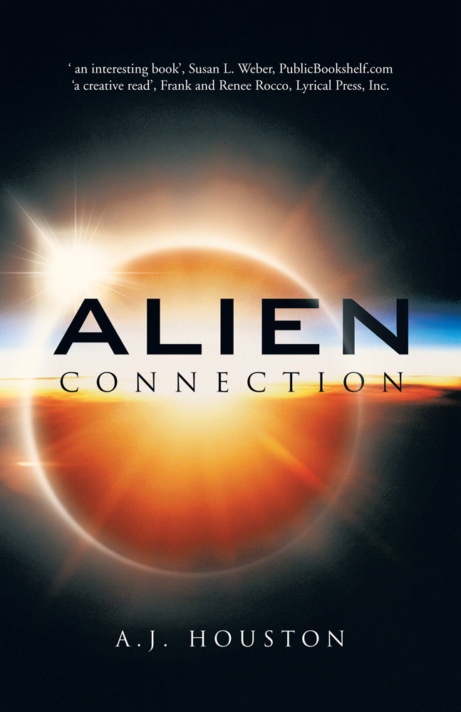 Alien Connection By: A.J. Houston