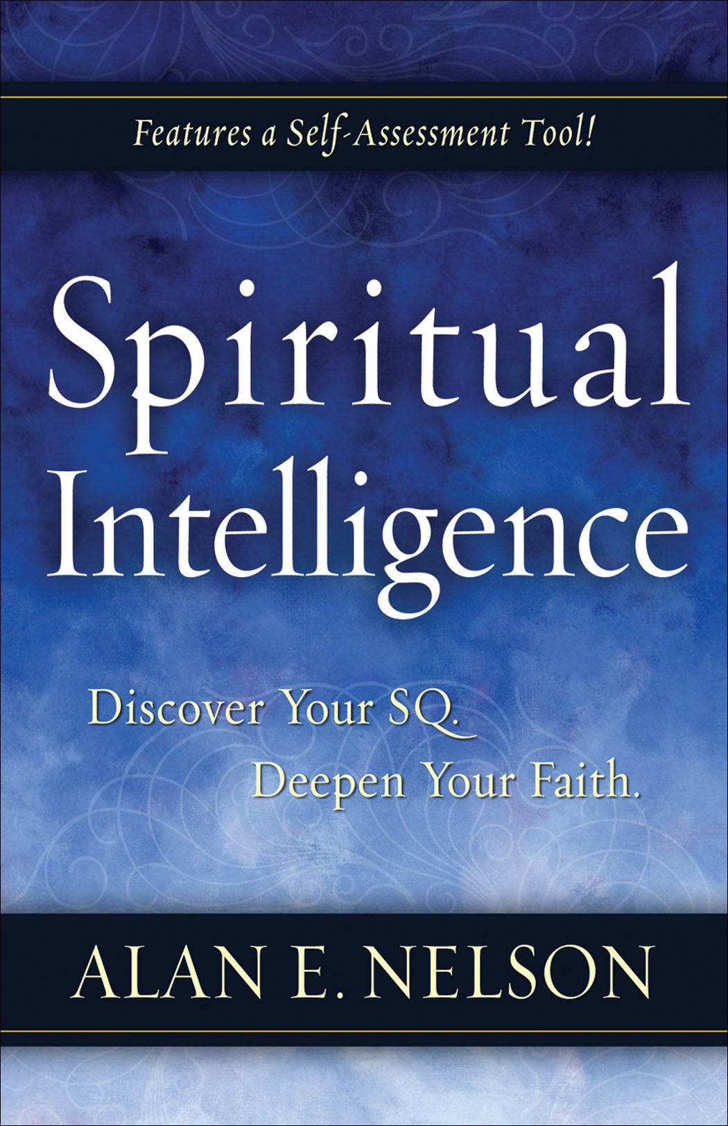 Spiritual Intelligence By: Alan E. Nelson