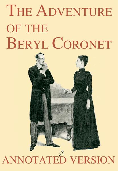 Arthur Conan Doyle - The Adventure of the Beryl Coronet - Annotated Version