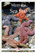 Meet The Sea Star: A 15-Minute Book For Early Readers