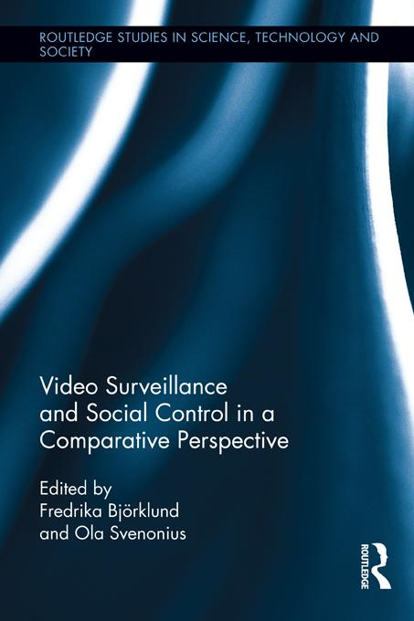 Fredrika Bj Rklund - Video Surveillance and Social Control in a Comparative Perspective