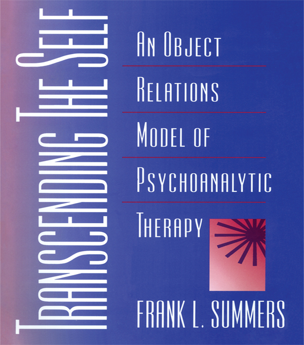 Transcending the Self An Object Relations Model of Psychoanalytic Therapy