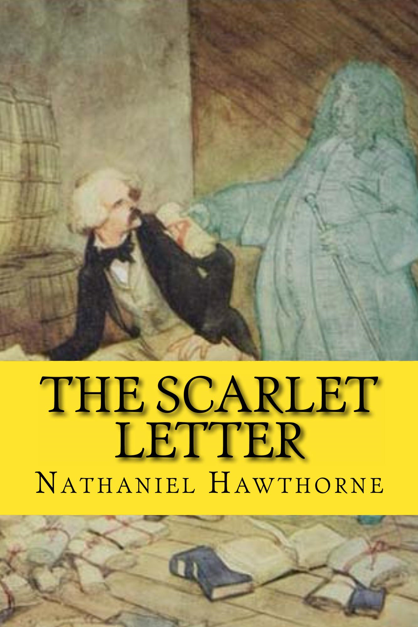 The Scarlet Letter By: Nathaniel  Hawthorne
