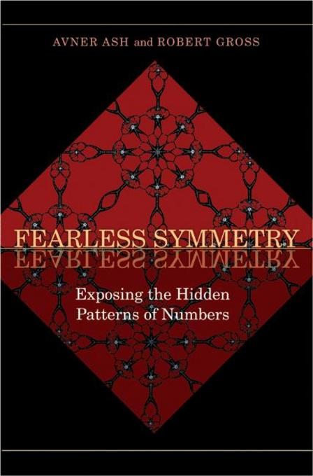 Avner Ash - Fearless Symmetry: Exposing the Hidden Patterns of Numbers