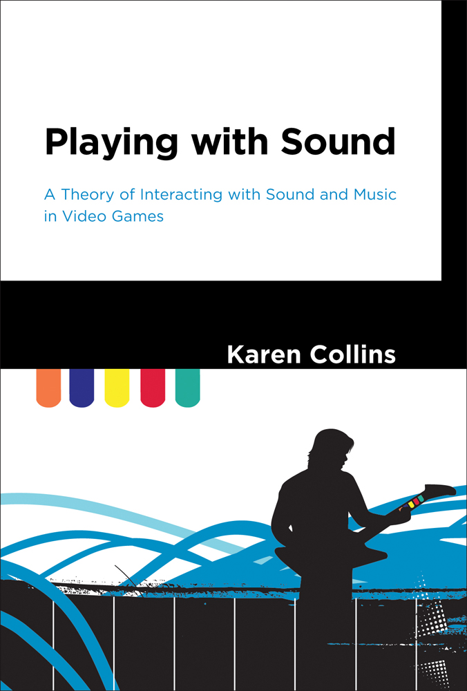 Playing with Sound By: Karen Collins