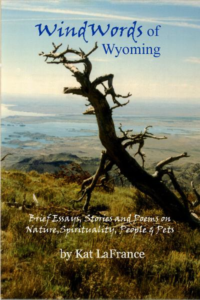 WindWords of Wyoming: Brief Essays, Stories & Poems on Nature, Spirituality, People & Pets