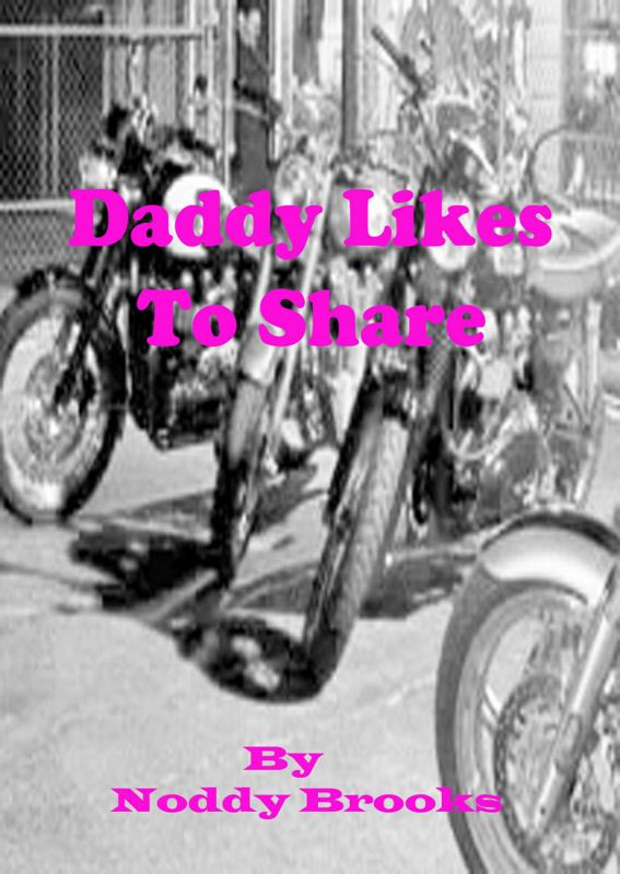 Daddy Likes To Share By: Noddy Brooks
