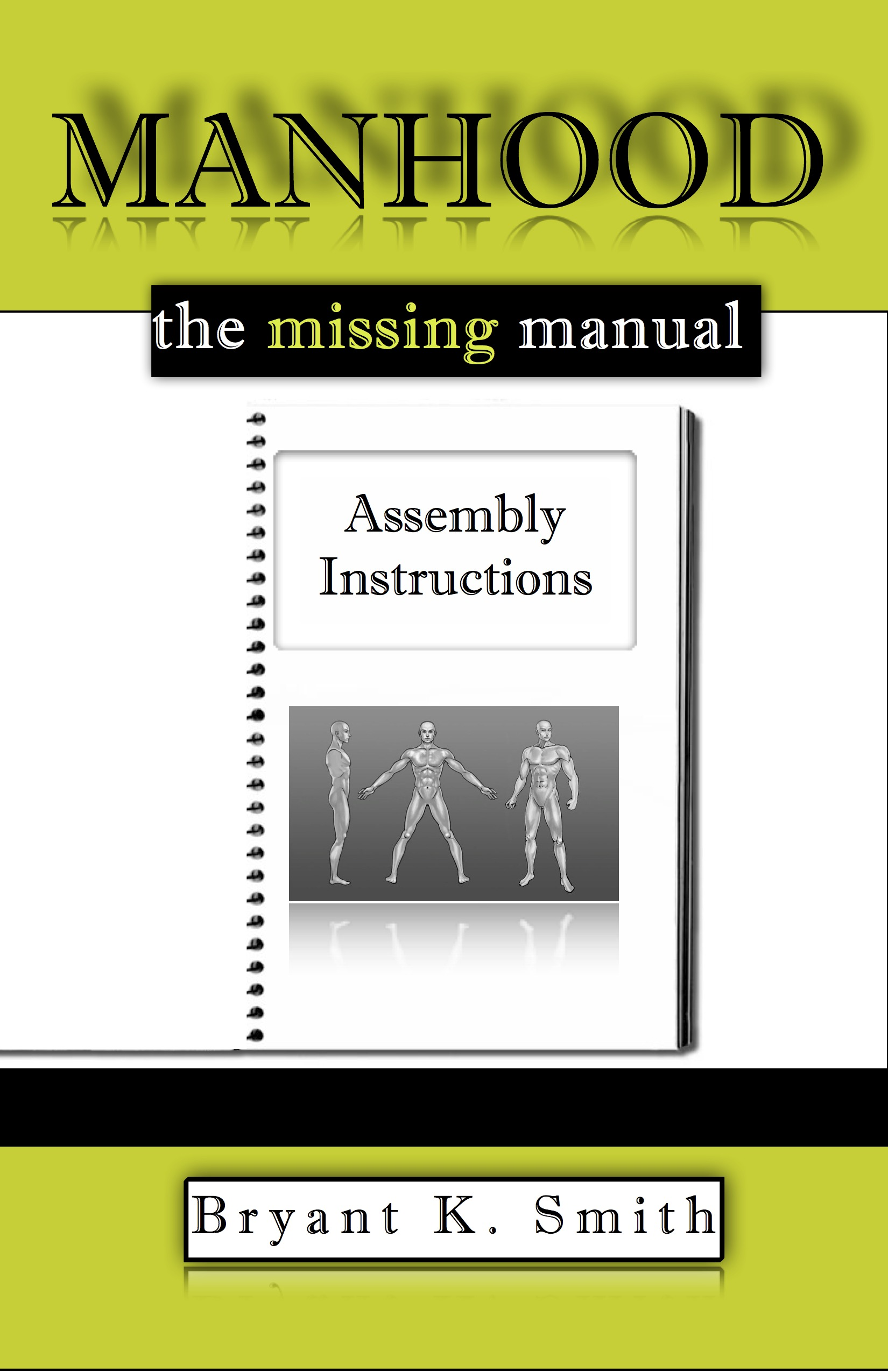 Manhood, The Missing Manual: Assembly Instructions