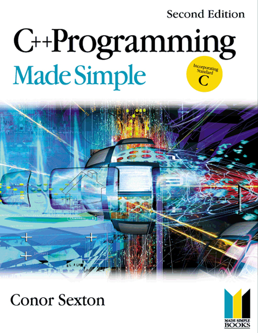 C++ Programming Made Simple By: Conor Sexton