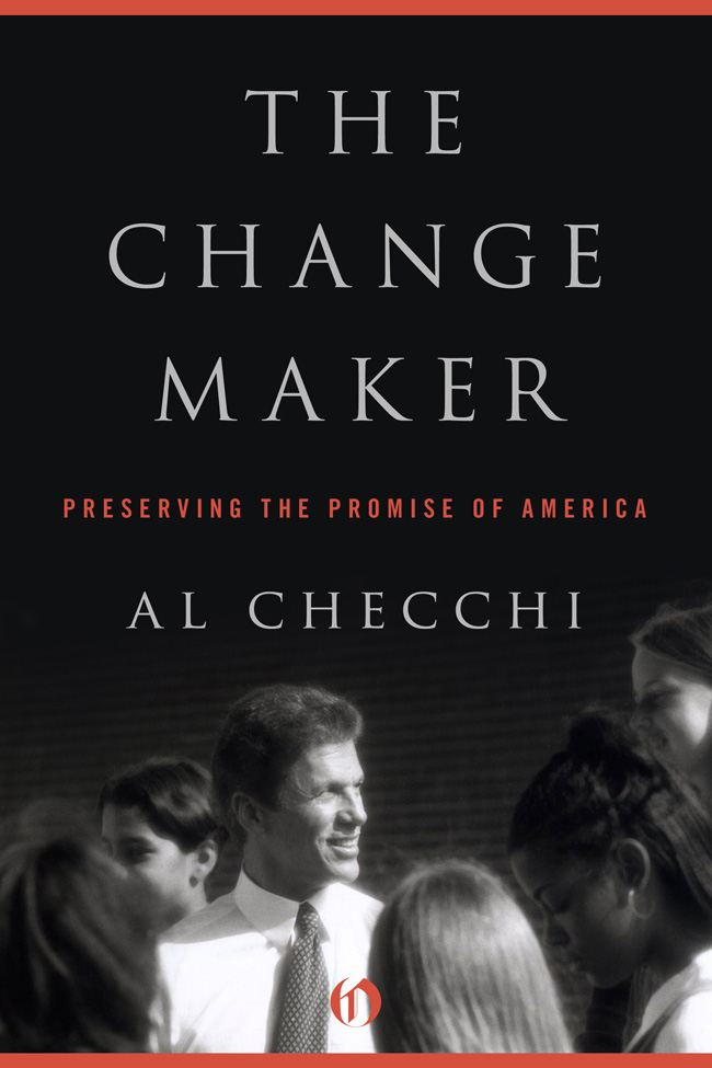 The Change Maker: Preserving the Promise of America By: Al Checchi
