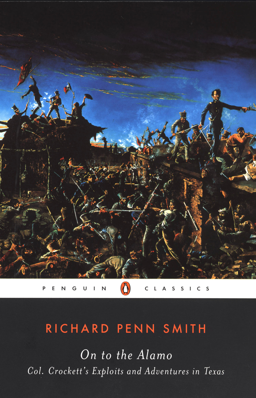 On to the Alamo By: John Seelye,Richard Penn Smith