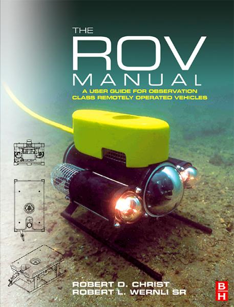 The ROV Manual By: Robert D Christ,Robert L. Wernli, Sr