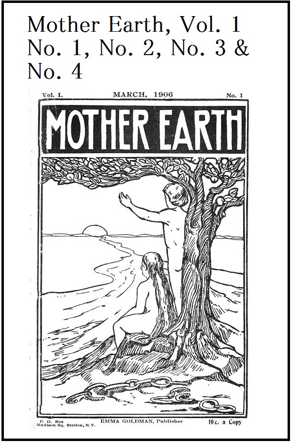 Mother Earth, Vol. 1 No. 1, No. 2, No. 3 & No. 4