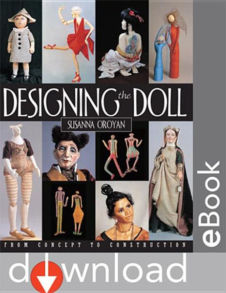 Designing The Doll: From Concept to Construction By: Oroyan, Susanna