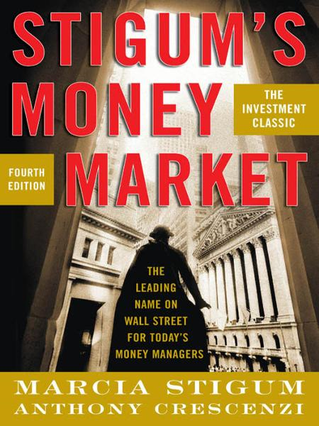 Stigum's Money Market, 4E By: Anthony Crescenzi,Marcia Stigum