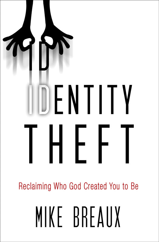 Identity Theft By: Mike   Breaux