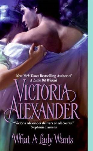 What A Lady Wants By: Victoria Alexander