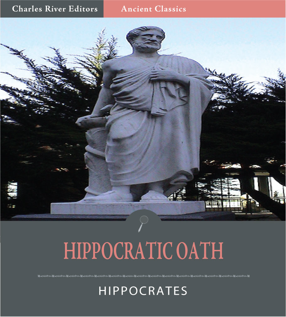 The Hippocratic Oath (Illustrated Edition) By: Hippocrates