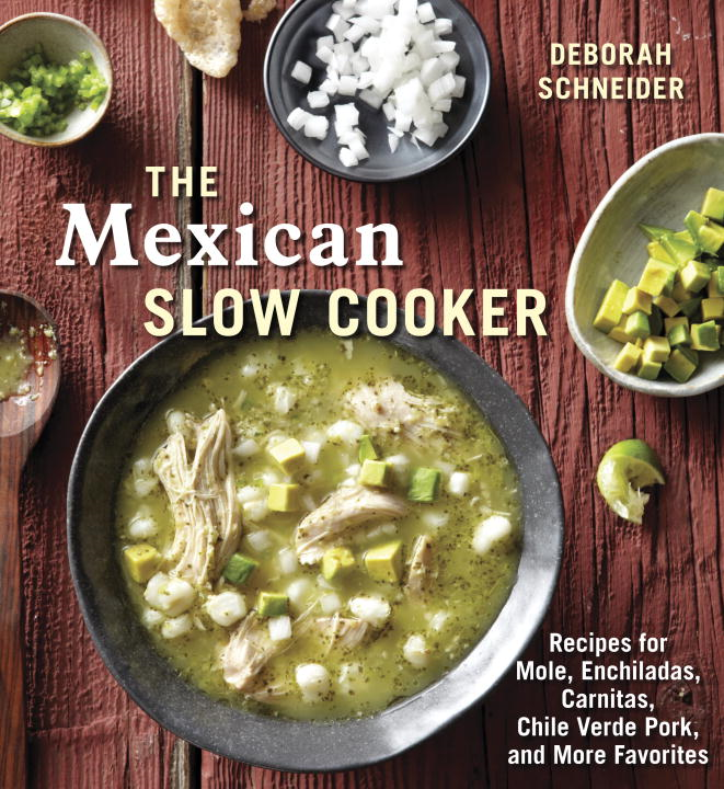 The Mexican Slow Cooker By: Deborah Schneider