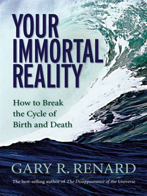 Your Immortal Reality By: Gary Renard