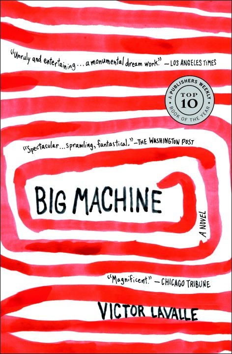 Big Machine By: Victor LaValle