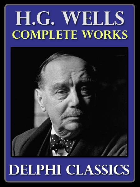 the early literary works of herbert george wells Herbert george wells, a literary  why has the tale not seen the light of biographical revelation in the twenty or so works on wells and  crisis magazine is a.