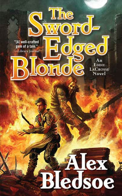 The Sword-Edged Blonde By: Alex Bledsoe