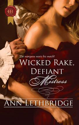 Wicked Rake, Defiant Mistress By: Ann Lethbridge