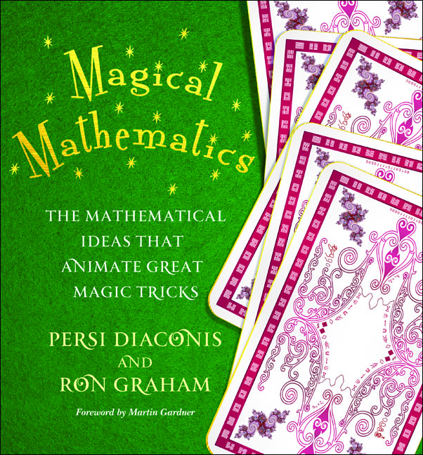 Magical Mathematics By: Persi Diaconis,Ron Graham