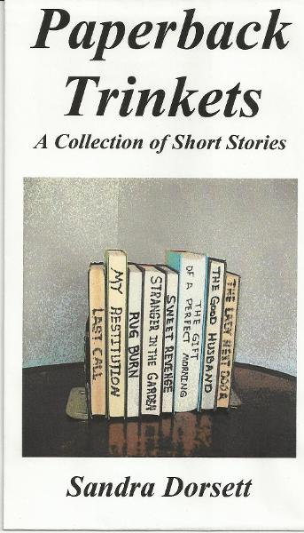 Paperback Trinkets: A Collection of Short Stories By: Sandra Dorsett