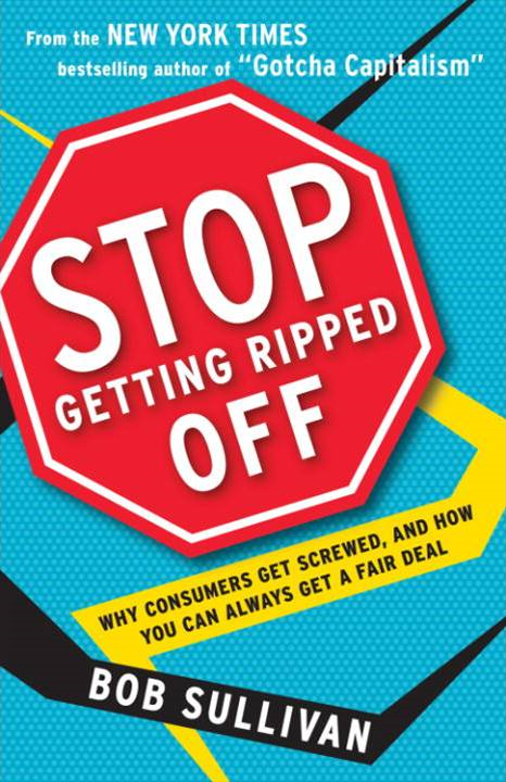 Stop Getting Ripped Off By: Bob Sullivan