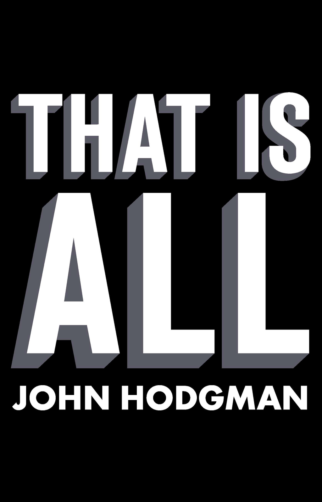 That is All By: John Hodgman