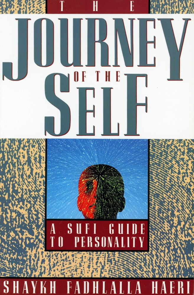 The Journey of the Self By: Shaykh Fadhlalla Haeri