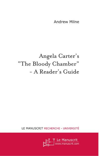"Angela Carter's ""The Bloody Chamber"" - A Reader's Guide"