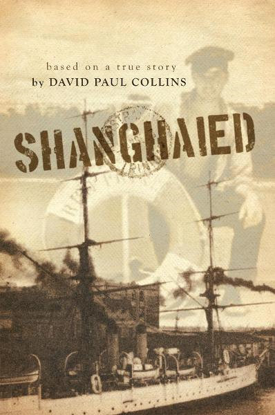 Shanghaied By: David Paul Collins