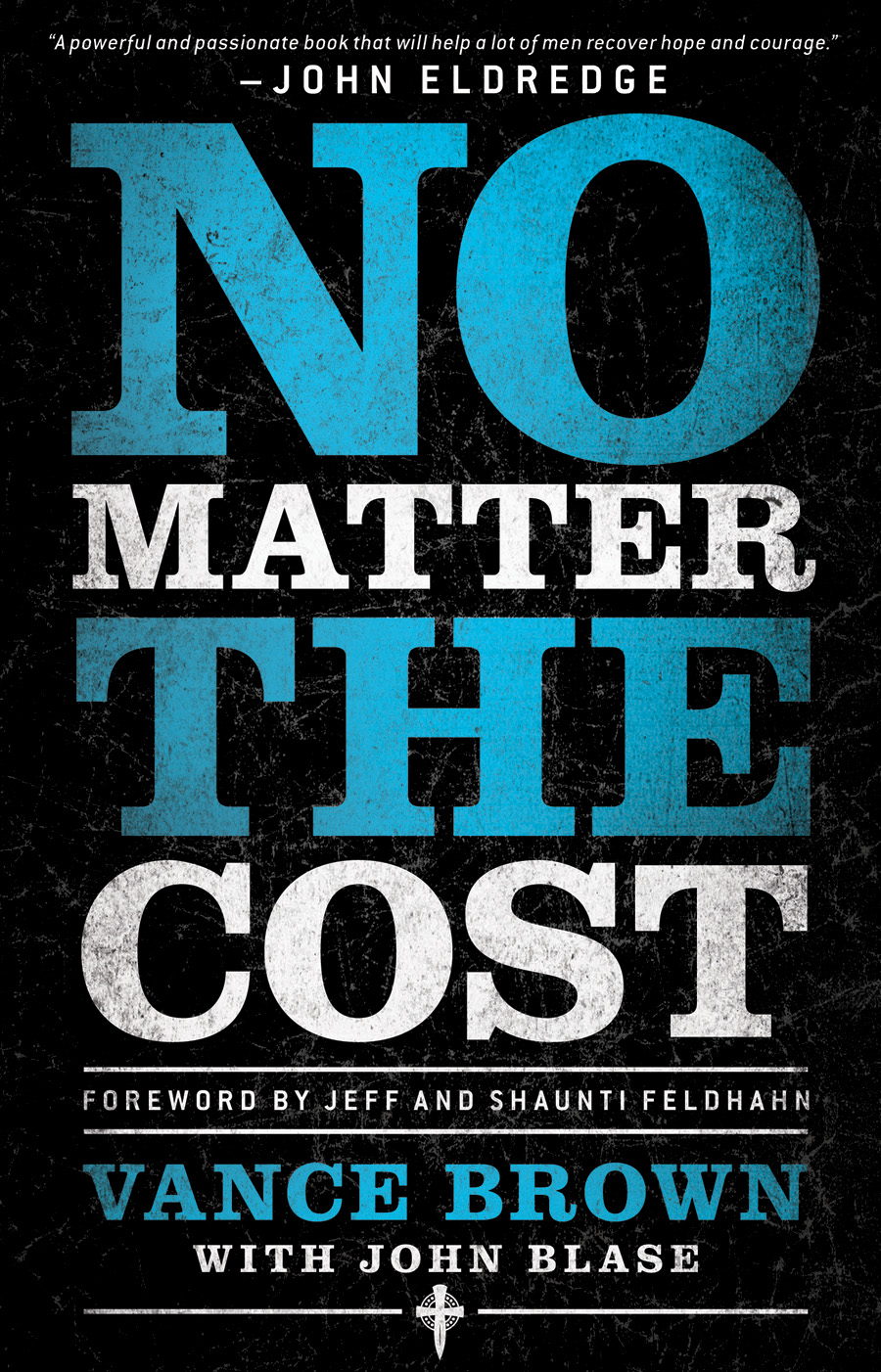 No Matter the Cost By: Vance Brown
