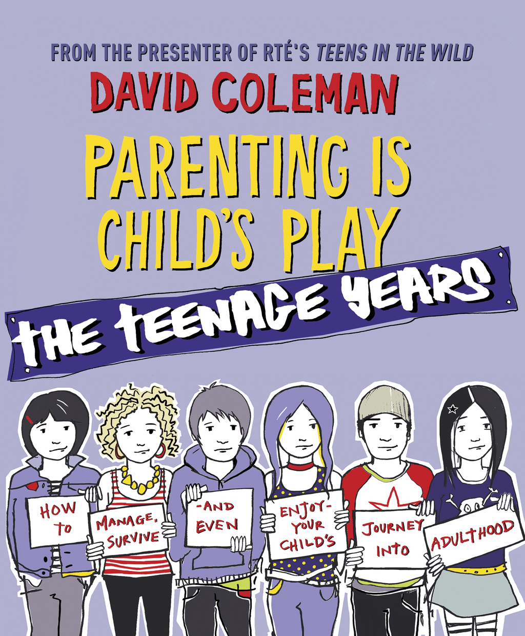 Parenting is Child's Play: The Teenage Years
