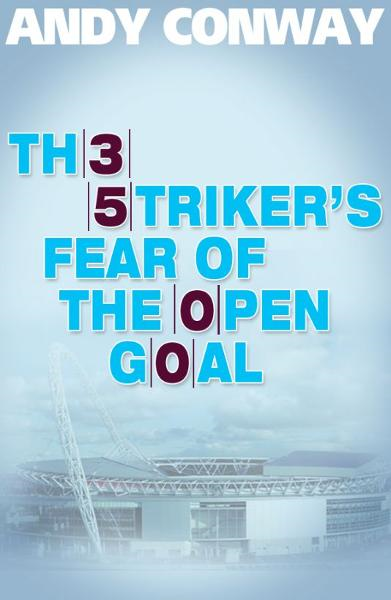 The Striker's Fear of the Open Goal By: Andy Conway