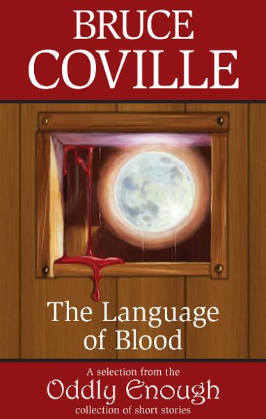 The Language of Blood By: Bruce Coville