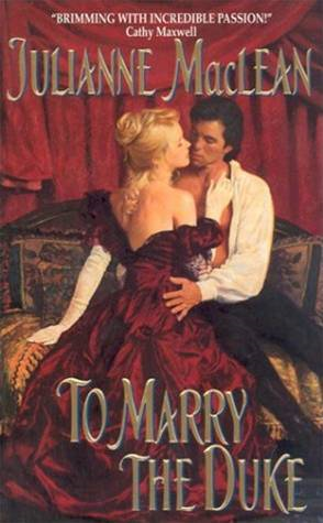To Marry the Duke By: Julianne MacLean