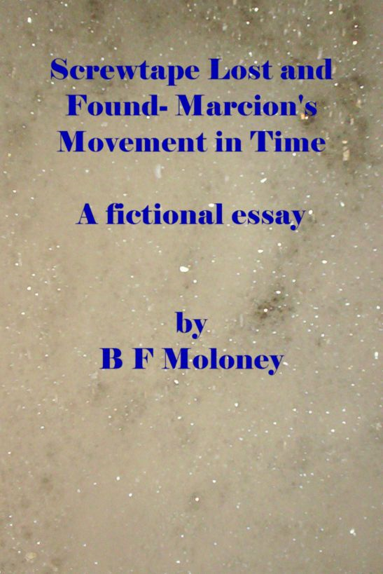 Screwtape Lost and Found: Marcion's Movement in Time By: B F Moloney