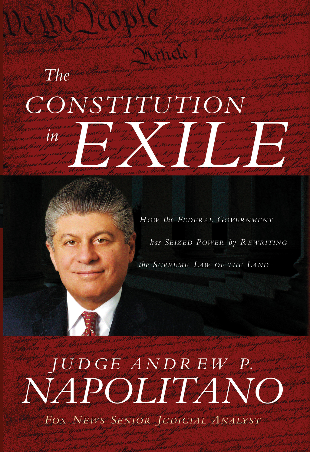 The Constitution in Exile By: Andrew Napolitano